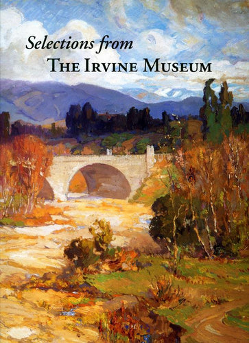 Selections from the Irvine Museum, revised edition, 2009 (Softbound)