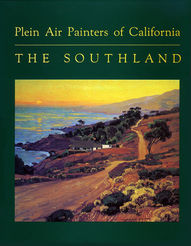 Plein Air Painters of California, The Southland, originally published in 1982 (Hardbound)