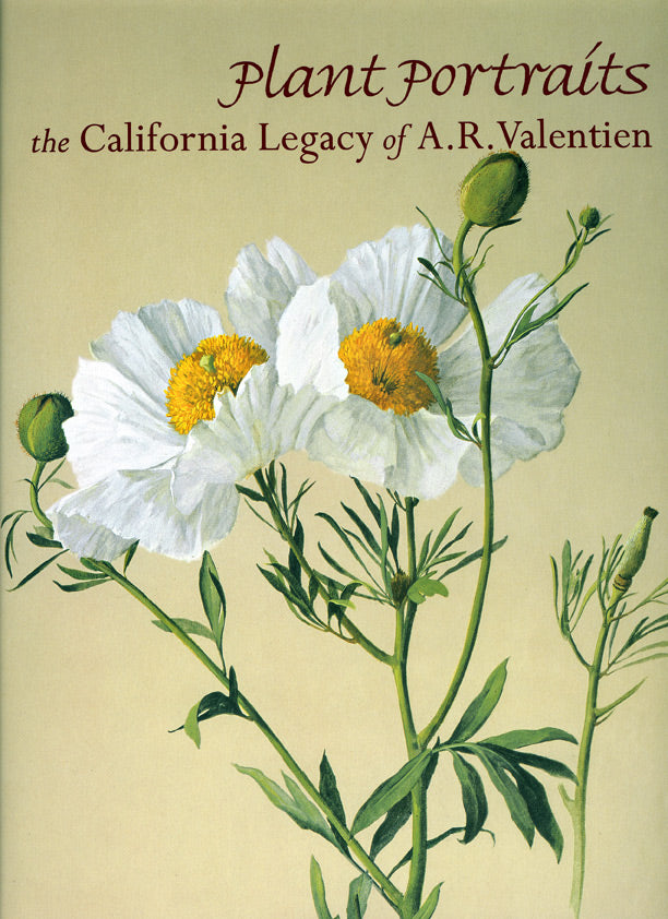 Plant Portraits: The California Legacy of A. R. Valentien, published in 2003 (Softbound)