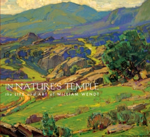 In Nature's Temple: The Life and Art of William Wendt, published in 2008 (Hardbound)