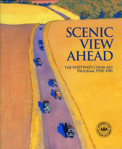 Scenic View Ahead:  The Westways Cover Art Program, 1928-1981 (Hardbound)