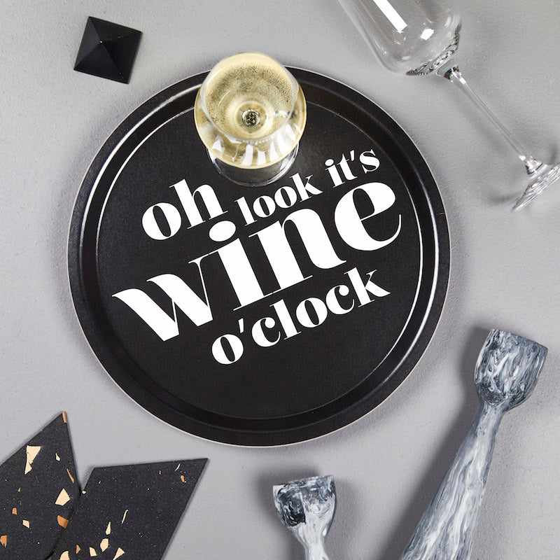 Tray with Oh look it's wine o'clock text