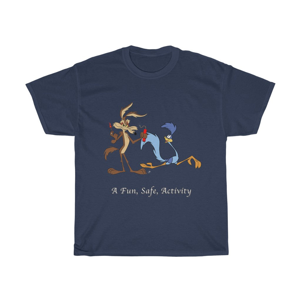 A Fun, Safe, Activity. Wile E. T-Shirt