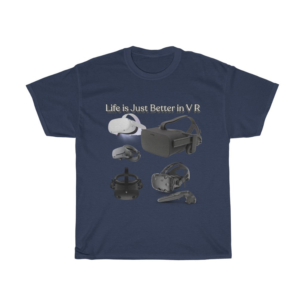 """Life is Just Better in V R""  T-Shirt"