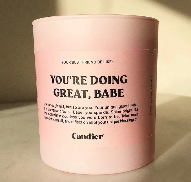 """You're Doing Great, Babe"" Candle"
