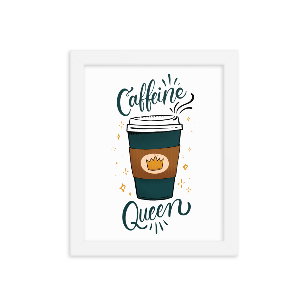 Caffeine Queen | Art Print