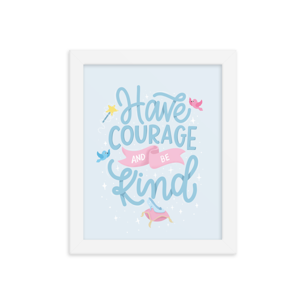 Have Courage Be Kind | Art Print