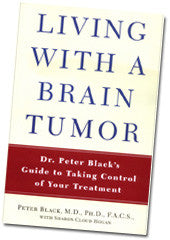 Living with a Brain Tumour: Dr. Peter Black's Guide to Taking Control of Your Treatment'