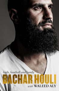 Bachar Houli, Faith, Football and Family