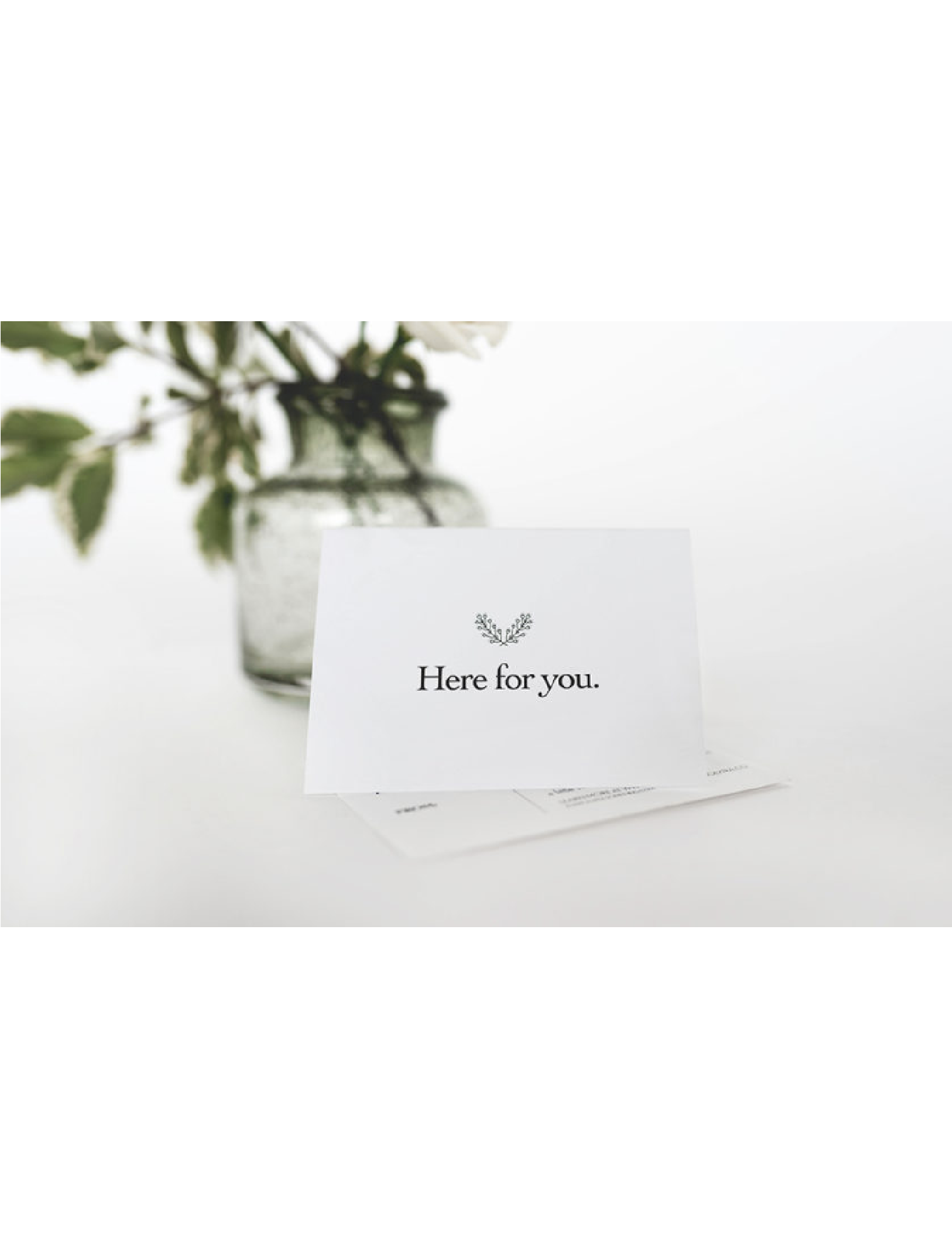 Here For You Handwritten Card