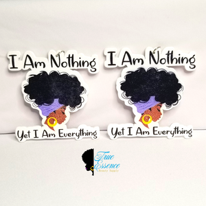 I am nothing; Yet I am everything