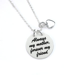 "Silver ""Always my mother forever my friend"" Necklace"