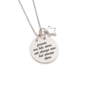 "Silver ""Friends are like the stars. Not always seen but always there"" Necklace"