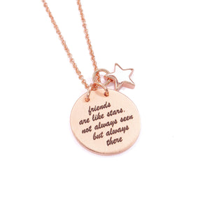 "Rose Gold ""Friends are like the stars. Not always seen but always there"" Necklace"