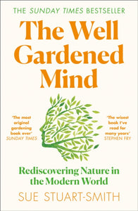 The Well Gardened Mind : Rediscovering Nature in the Modern World-9780008100735