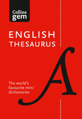 Collins English Thesaurus Gem Edition : 128,000 Synonyms and Antonyms in a Mini Format-9780008141691