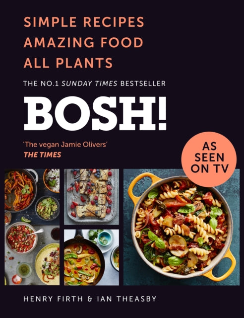 BOSH! : Simple Recipes. Amazing Food. All Plants. the Most Anticipated Vegan Cookbook of 2018-9780008262907
