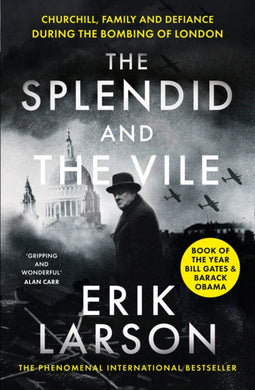 The Splendid and the Vile : Churchill, Family and Defiance During the Bombing of London-9780008274986