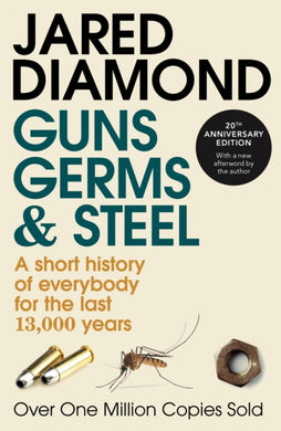 Guns, Germs and Steel : A Short History of Everbody for the Last 13000 Years-9780099302780
