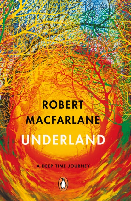 Underland : A Deep Time Journey-9780141030579
