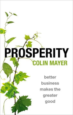 Prosperity : Better Business Makes the Greater Good-9780198824008
