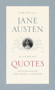 The Daily Jane Austen : A Year of Quotes-9780226655444
