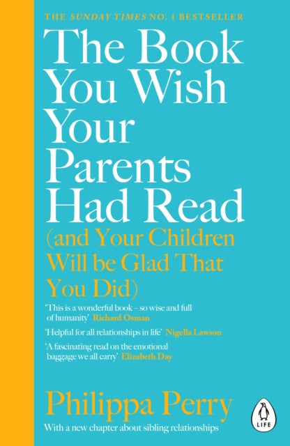 The Book You Wish Your Parents Had Read (and Your Children Will Be Glad That You Did) : THE #1 SUNDAY TIMES BESTSELLER-9780241251027
