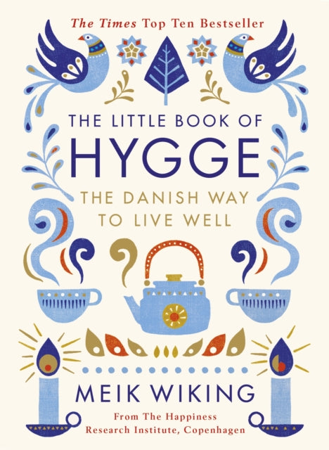 The Little Book of Hygge : The Danish Way to Live Well-9780241283912