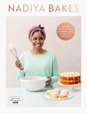Nadiya Bakes : Includes all the delicious recipes from the BBC2 TV series-9780241396612