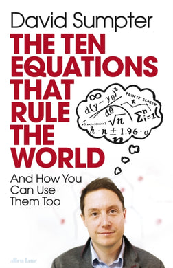 The Ten Equations that Rule the World : And How You Can Use Them Too-9780241404546