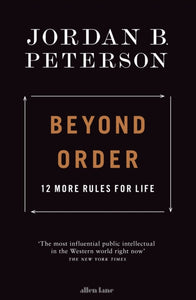 Beyond Order : 12 More Rules for Life-9780241407622