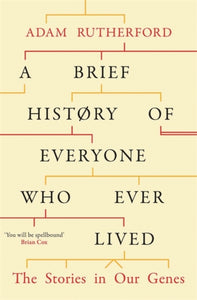 A Brief History of Everyone Who Ever Lived : The Stories in Our Genes-9780297609377