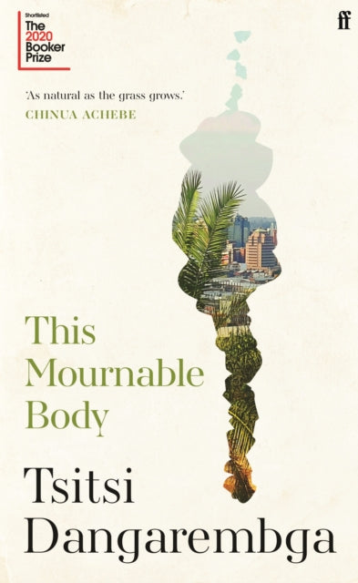 This Mournable Body : Longlisted for the 2020 Booker Prize-9780571355518