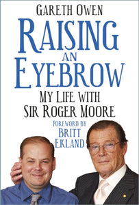 Raising an Eyebrow : My Life with Sir Roger Moore-9780750993272