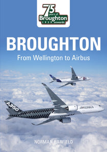 Broughton : From Wellington to Airbus-9780752441849