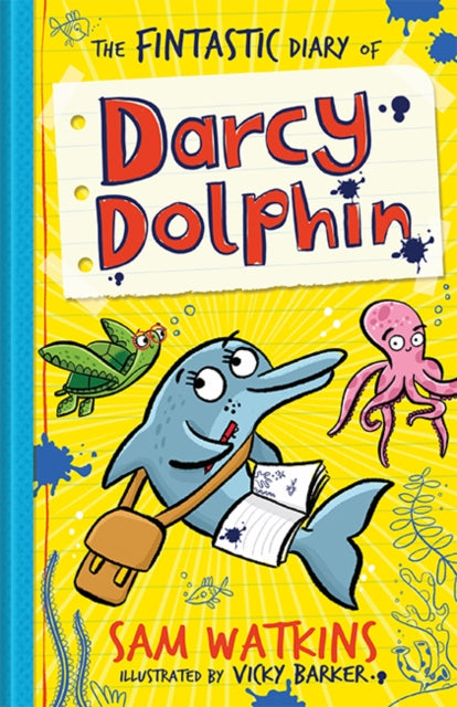 The Fintastic Diary of Darcy Dolphin-9781405284226