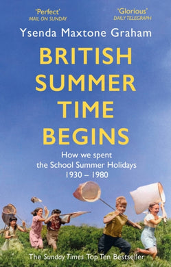 British Summer Time Begins : The School Summer Holidays 1930-1980-9781408710562