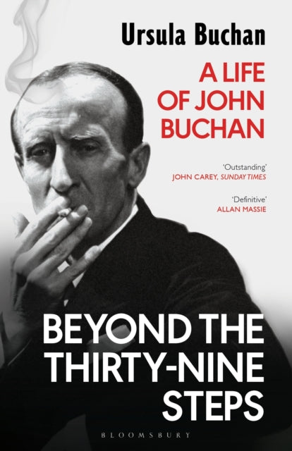 Beyond the Thirty-Nine Steps : A Life of John Buchan-9781408870822