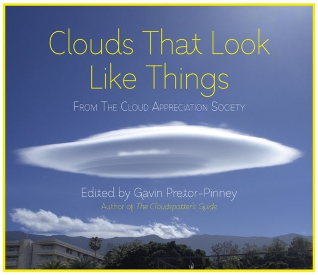 Clouds That Look Like Things : From the Cloud Appreciation Society-9781444728286