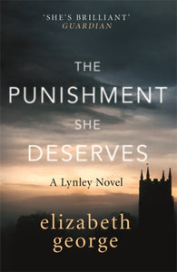 The Punishment She Deserves : An Inspector Lynley Novel: 17-9781444786644
