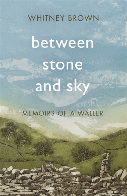 Between Stone and Sky : Memoirs of a Waller-9781472127334