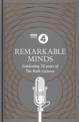 Remarkable Minds : A Celebration of the Reith Lectures-9781472262295