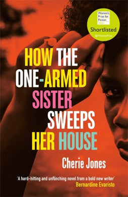 How the One-Armed Sister Sweeps Her House : A powerful, heart-wrenching novel of the other side of an island paradise-9781472268778