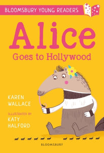 Alice Goes to Hollywood: A Bloomsbury Young Reader-9781472950529