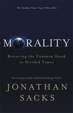 Morality : Restoring the Common Good in Divided Times-9781473617315