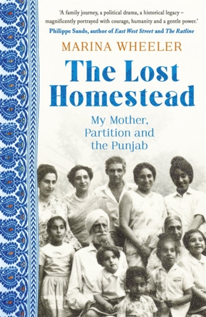 The Lost Homestead : My Mother, Partition and the Punjab-9781473677746