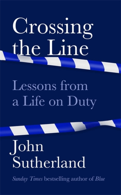 Crossing the Line : Lessons From a Life on Duty-9781474612364