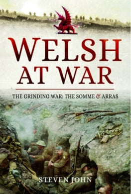 Welsh at War : The Grinding War: The Somme and Arras-9781526700315