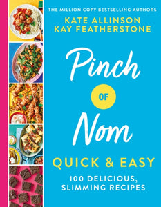 Pinch of Nom Quick & Easy : 100 delicious, slimming recipes-9781529034981
