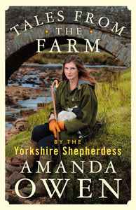 Tales From the Farm by the Yorkshire Shepherdess-9781529074758